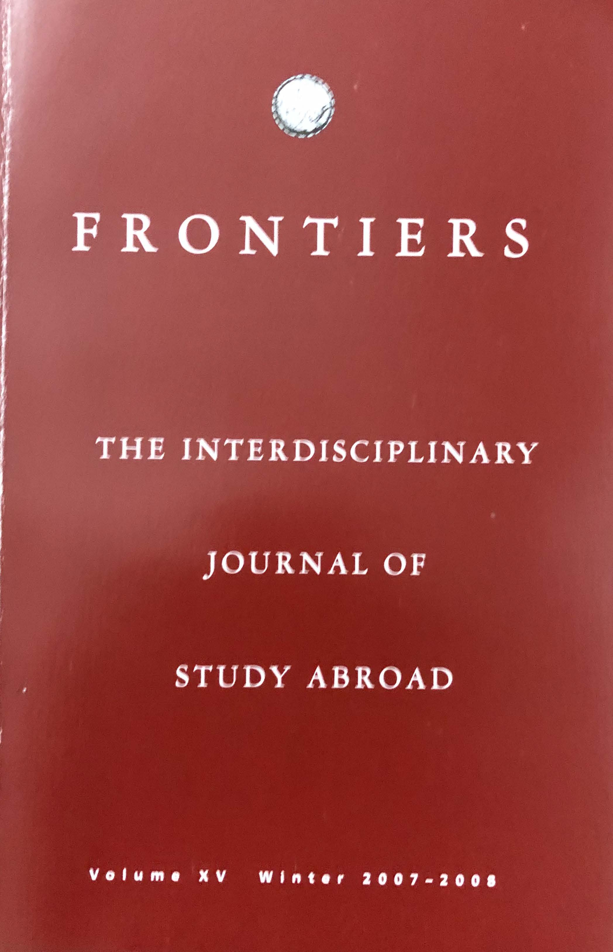 Frontiers: The Interdisciplinary Journal of Study  Abroad Volume 15 Winter 2007-2008, red cover with globe logo